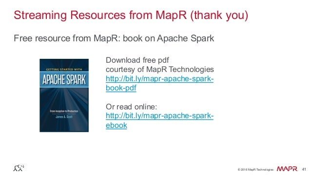 ® © 2016 MapR Technologies 41® © 2016 MapR Technologies 41 Streaming Resources from MapR (thank you) Free resource from Ma...