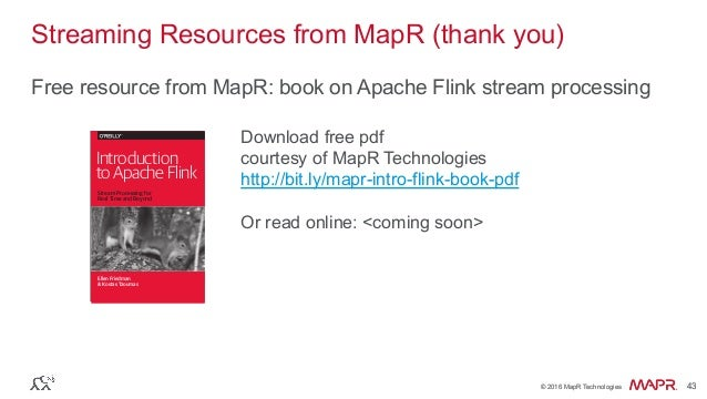 ® © 2016 MapR Technologies 43® © 2016 MapR Technologies 43 Streaming Resources from MapR (thank you) Free resource from Ma...
