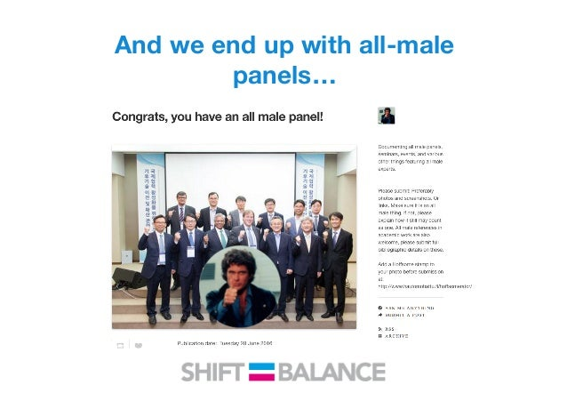 If you attend a conference • Leverage social media! • Point out gender imbalances when you see them • #allmalepanels