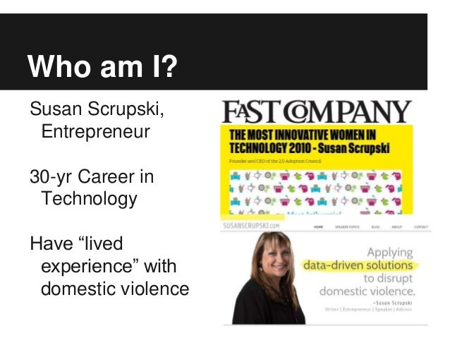 """Who am I? Susan Scrupski, Entrepreneur 30-yr Career in Technology Have """"lived experience"""" with domestic violence"""