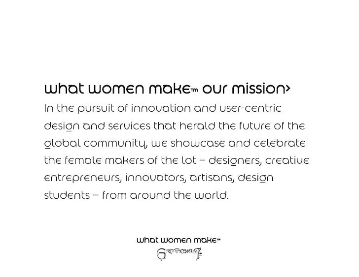 what women make™ our mission> In the pursuit of innovation and user-centric design and services that herald the future of ...