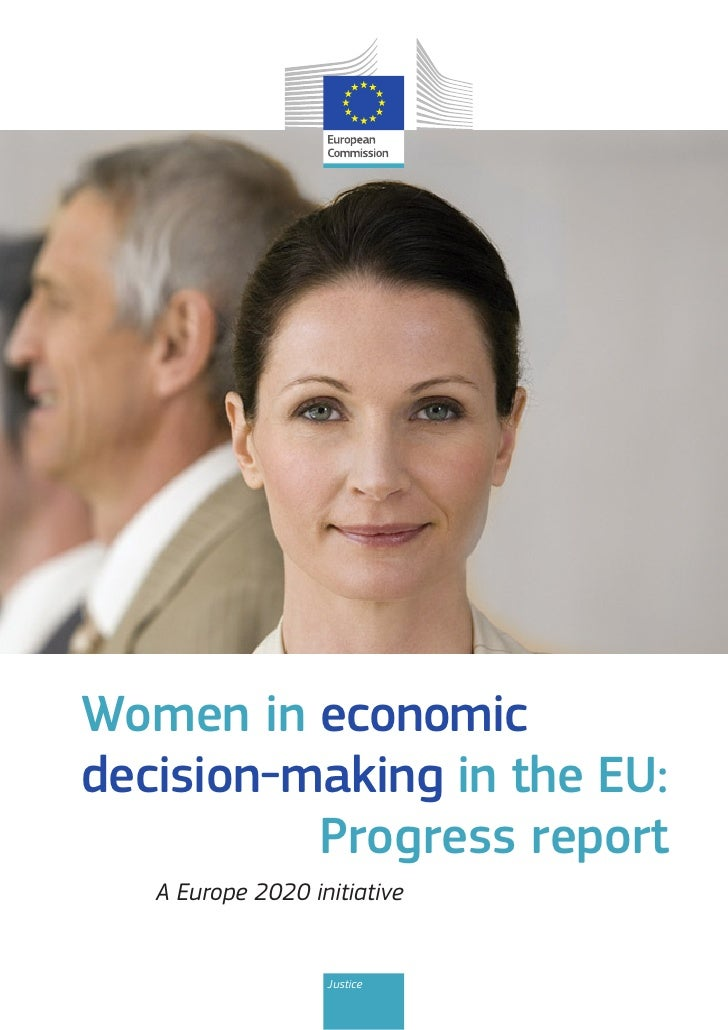 Women in economicdecision-making in the EU:          Progress report   A Europe 2020 initiative                   Justice