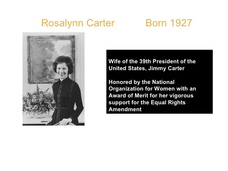 Rosalynn Carter  Born 1927 Wife of the 39th President of the United States, Jimmy Carter Honored by the National Organizat...