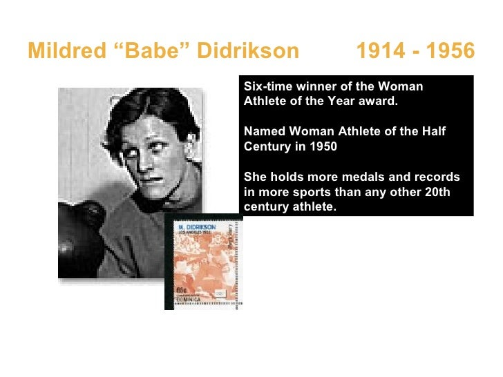 """Mildred """"Babe"""" Didrikson  1914 - 1956 Six-time winner of the Woman Athlete of the Year award. Named Woman Athlete of the H..."""