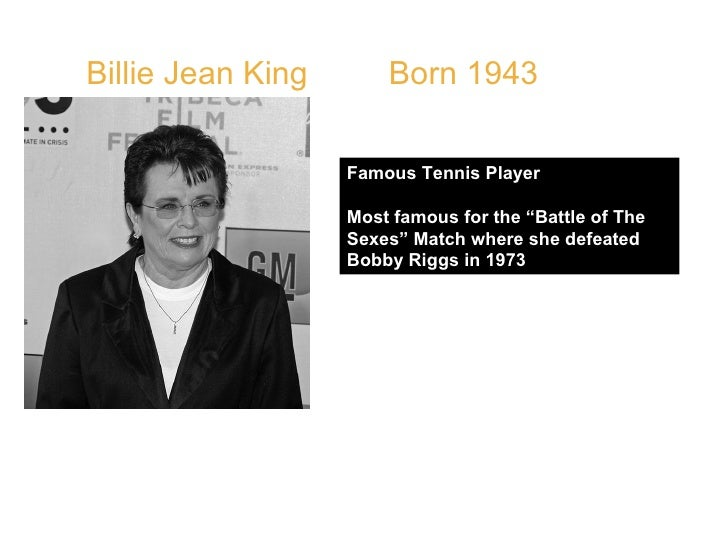 """Billie Jean King  Born 1943  Famous Tennis Player Most famous for the """"Battle of The Sexes"""" Match where she defeated Bobby..."""