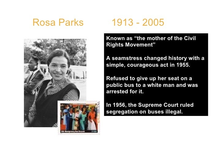 """Rosa Parks  1913 - 2005 QUOTE: """" I knew someone had to take the first step and I made up my mind not to move. """" Known as """"..."""
