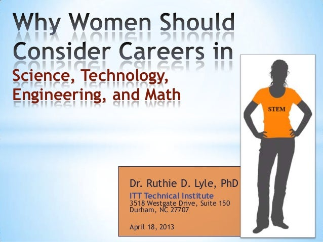 Science, Technology,Engineering, and Math              Dr. Ruthie D. Lyle, PhD              ITT Technical Institute       ...