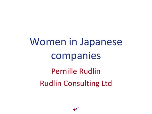 Women in Japanese companies Pernille Rudlin Rudlin Consulting Ltd
