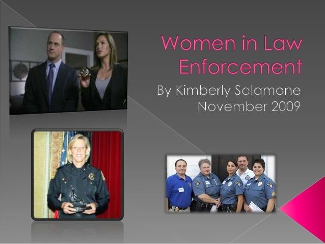  Brief history  Current percentages of women in U.S. and other statistics  Six advantages for Law Enforcement Agencies ...