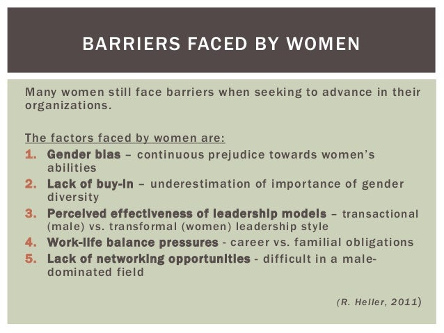 "barriers faced by women entrepreneurs Advertisements: some of the problems faced by women entrepreneurs are as follows: 1 problem of finance: finance is regarded as ""life-blood"" for any enterprise, be it big or small however, women entrepreneurs suffer from shortage of finance on two counts firstly, women do not generally have property on their names to use them as collateral [."