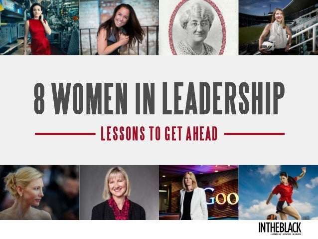 8 WOMEN IN LEADERSHIP LESSONS to get ahead Leadership .Strategy . Business