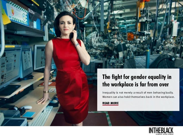 The fight for gender equality in the workplace is far from over Inequality is not merely a result of men behaving badly. W...