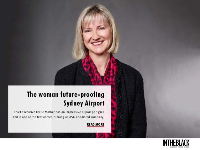 The woman future-proofing Sydney Airport Chief executive Kerrie Mather has an impressive airport pedigree and is one of th...