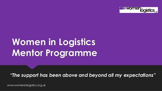 """Women in Logistics Mentor Programme """"The support has been above and beyond all my expectations"""" www.womeninlogistics.org.uk"""
