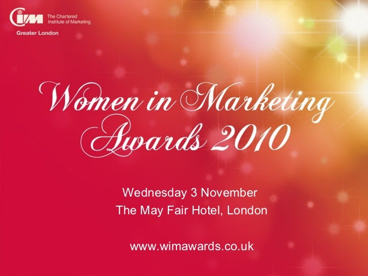 Wednesday 3 NovemberThe May Fair Hotel, London  www.wimawards.co.uk