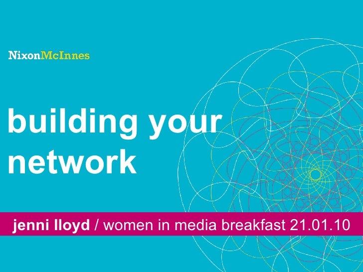 building your network jenni lloyd  / women in media breakfast 21.01.10
