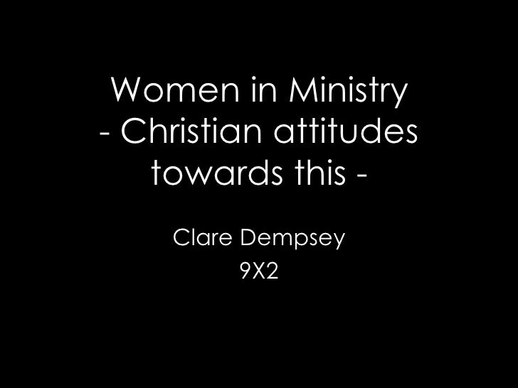 Women in Ministry - Christian attitudes towards this - Clare Dempsey 9X2