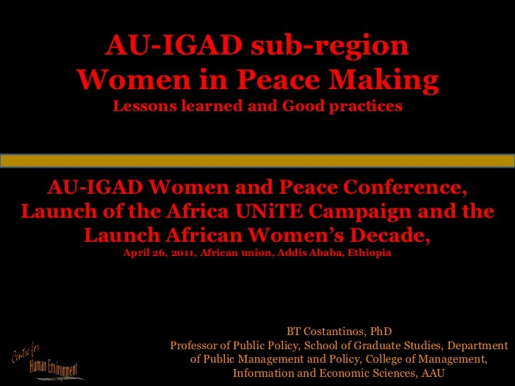 AU-IGAD sub-regionWomen in Peace Making  Lessons learned and Good practices<br />AU-IGAD Women and Peace Conference, <br /...