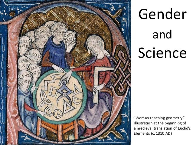 """Gender           and  Science""""Woman teaching geometry""""Illustration at the beginning ofa medieval translation of EuclidsEle..."""