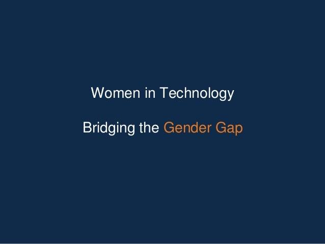 Women in Technology Bridging the Gender Gap