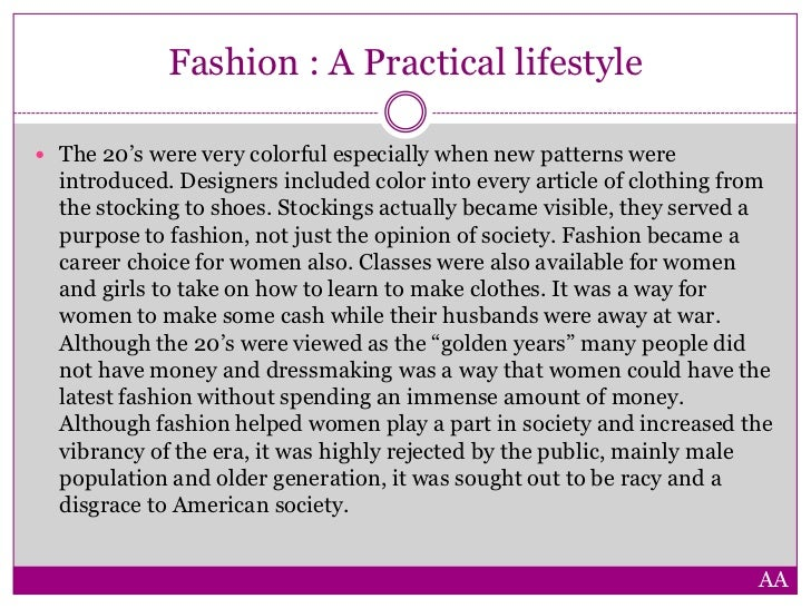 "5 paragraph essay on fashion in the 1920s and 2010 Fashion designers were forced to adapt to the new economic surroundings and ""returned to a more basic style of design for women's clothing"" (thomas paragraph 2) even though the stock market crash of 1929 had a similar meaning to everyone, it affected various people differently."