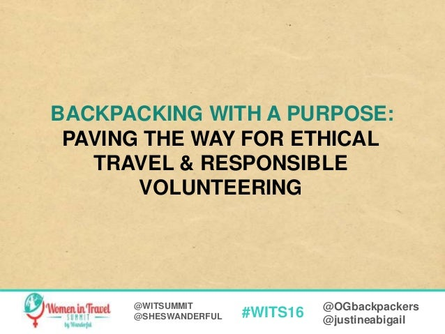 #WITS16 @OGbackpackers @justineabigail @WITSUMMIT @SHESWANDERFUL BACKPACKING WITH A PURPOSE: PAVING THE WAY FOR ETHICAL TR...