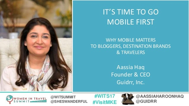 #WITS17 #VisitMKE @AASSIAHAROONHAQ @GUIDRR @WITSUMMIT @SHESWANDERFUL IT'S TIME TO GO MOBILE FIRST WHY MOBILE MATTERS TO BL...