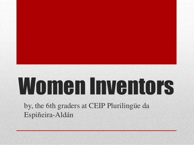 Women Inventorsby, the 6th graders at CEIP Plurilingüe daEspiñeira-Aldán