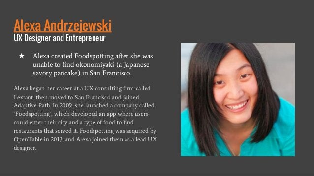 Alexa Andrzejewski UX Designer and Entrepreneur Alexa began her career at a UX consulting firm called Lextant, then moved ...