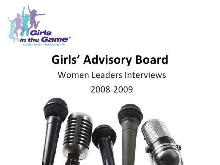 Girls' Advisory Board Women Leaders Interviews 2008-2009