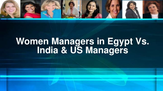 Women Managers in Egypt Vs. India & US Managers
