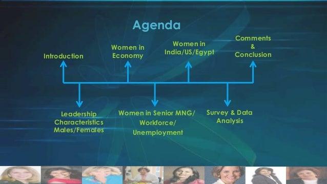 Agenda Introduction  Leadership Characteristics Males/Females  Women in Economy  Women in India/US/Egypt  Women in Senior ...