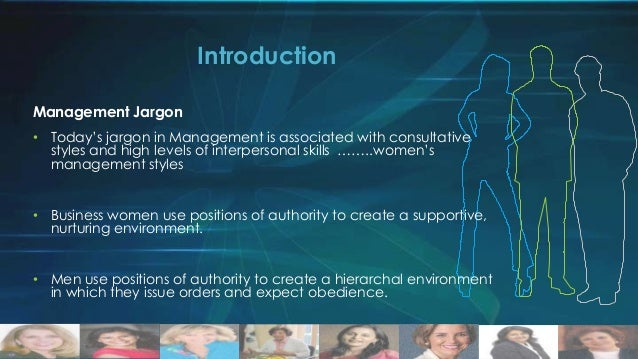 Introduction Management Jargon • Today's jargon in Management is associated with consultative styles and high levels of in...