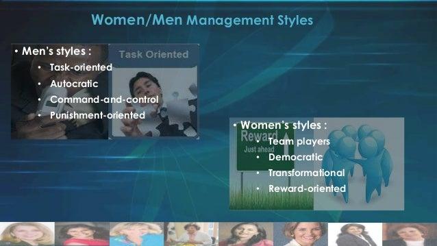 Women/Men Management Styles • Men's styles : • Task-oriented • Autocratic • Command-and-control • Punishment-oriented  • W...