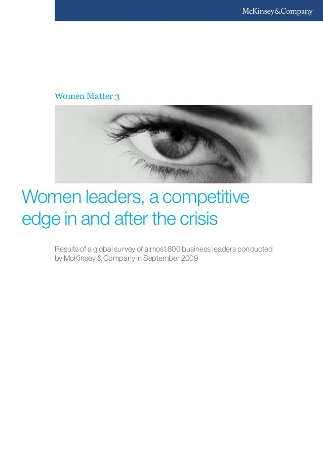 Women Matter 3  Women leaders, a competitive edge in and after the crisis Results of a global survey of almost 800 busines...