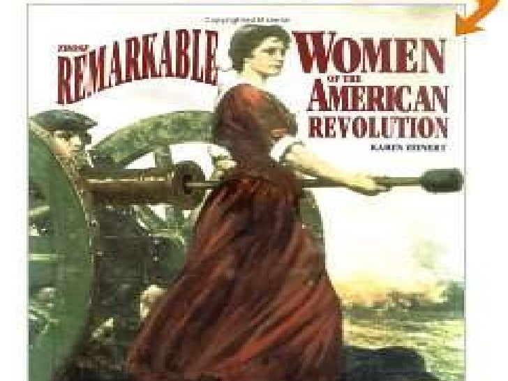 Women in the Revolution• Managed farms and plantations• Served as messengers or nurses• Some lost their homes and  fortune...