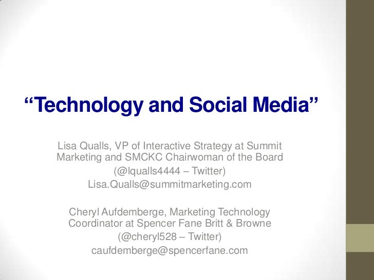 """Technology and Social Media""   Lisa Qualls, VP of Interactive Strategy at Summit   Marketing and SMCKC Chairwoman of the ..."