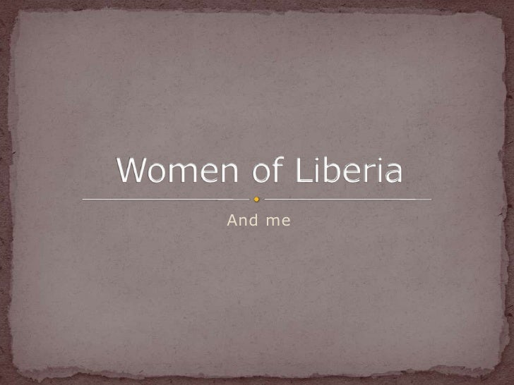 And me<br />Women of Liberia<br />