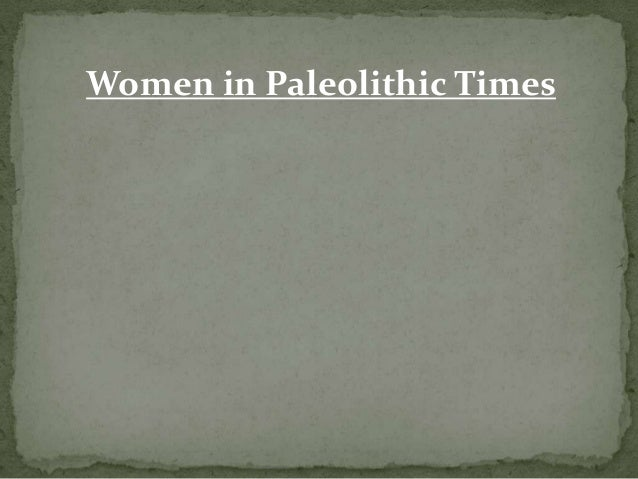 Women in Paleolithic Times