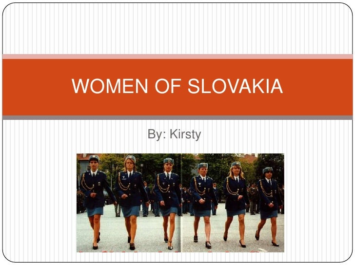 By: Kirsty<br />WOMEN OF SLOVAKIA<br />