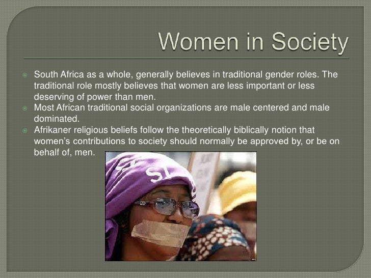 roles of men and women in the african society Women in africa are women who were born in, who live in, and are from the continent of africathe culture, evolution and history of african women is related to the evolution and history of.