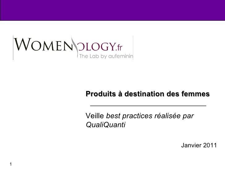 Produits à destination des femmes Veille  best practices réalisée par QualiQuanti Janvier 2011