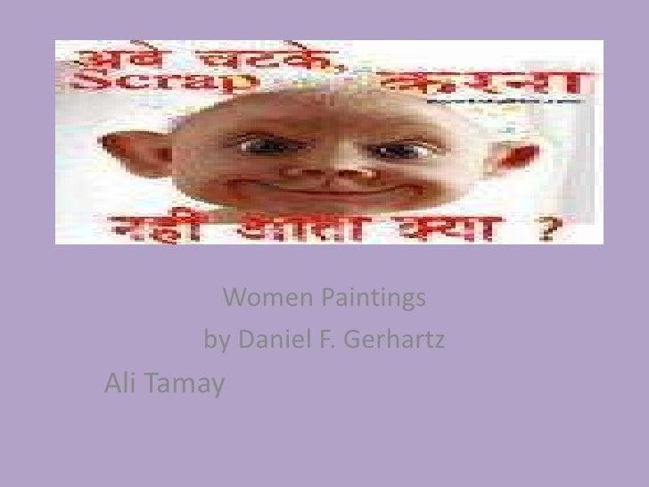 Women Paintings <br />by Daniel F. Gerhartz<br />Ali Tamay<br />