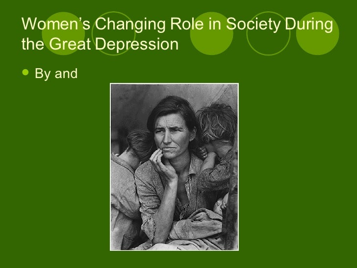 women s changing role in society women s changing role in society during the great depression