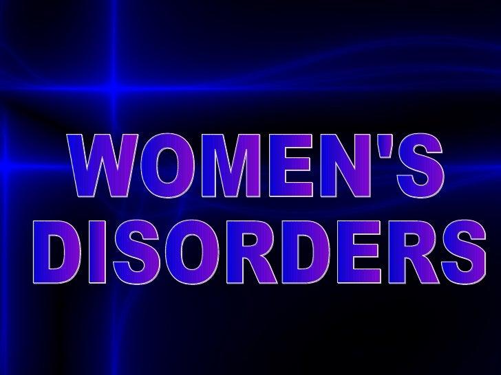 WOMEN'S DISORDERS