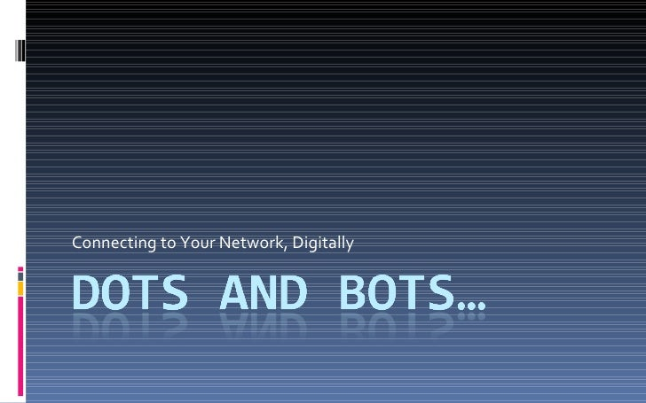 Connecting to Your Network, Digitally