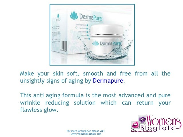 Make your skin soft, smooth and free from all theunsightly signs of aging by Dermapure.This anti aging formula is the mos...