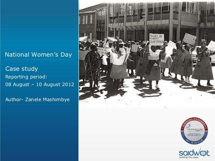 National Women's DayCase studyReporting period:08 August – 10 August 2012Author- Zanele Mashimbye