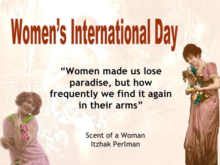 """Scent of a Woman Itzhak Perlman """" Women made us lose paradise, but how frequently we find it again in their arms"""" Women's ..."""