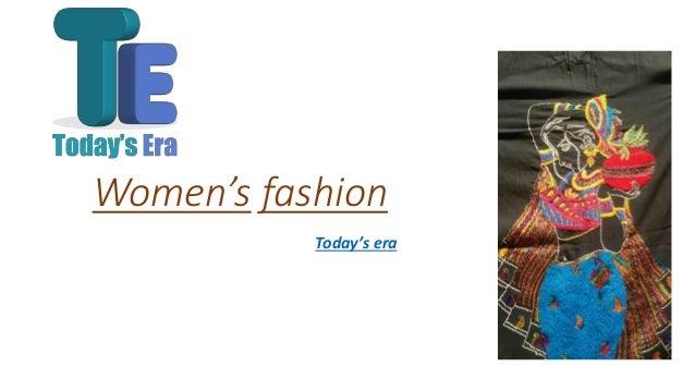 Women's fashion Today's era
